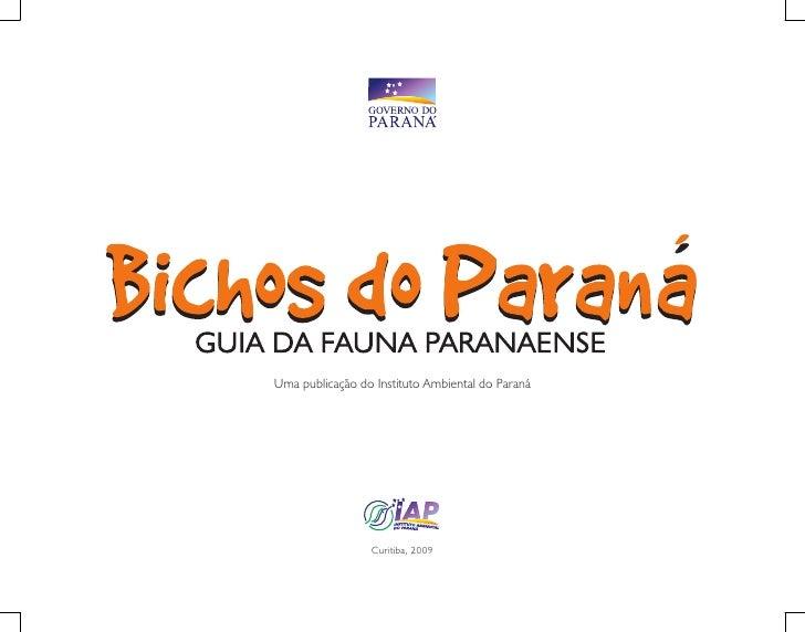 Uma publicação do Instituto Ambiental do Paraná                 Curitiba, 2009