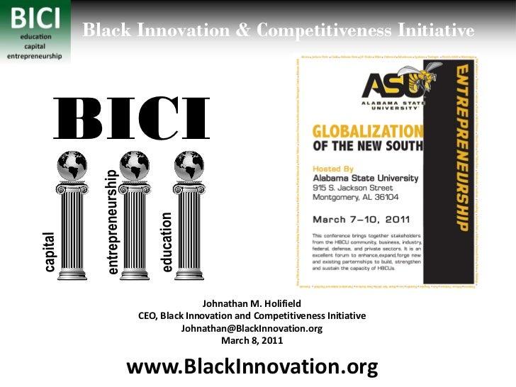 Black Innovation & Competitiveness InitiativeBICI                     Johnathan M. Holifield      CEO, Black Innovation an...