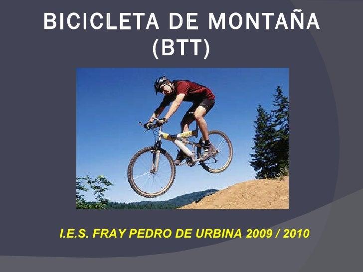 BICICLETA DE MONTAÑA (BTT) I.E.S. FRAY PEDRO DE URBINA 2009 / 2010