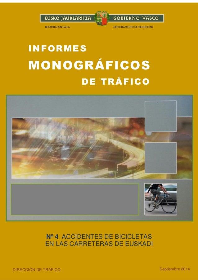 1  INFORMES  MONOGRÁFICOS  DE TRÁFICO  Nº 4 ACCIDENTES DE BICICLETAS  EN LAS CARRETERAS DE EUSKADI  DIRECCIÓN DE TRÁFICO  ...