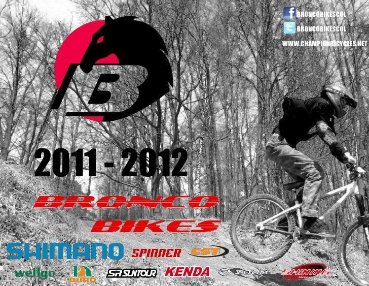 BRONCOBIKESCOL                  BRONCOBIKESCOL              WWW.CHAMPIONBICYCLES.NET2011 - 2012BRONCO   BIKES