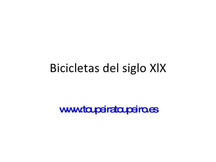 Bicicletas del siglo XlX www.toupeiratoupeiro.es