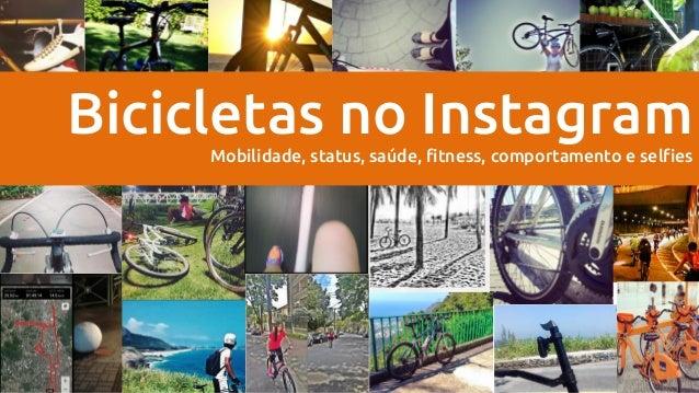 Bicicletas no Instagram Mobilidade, status, saúde, fitness, comportamento e selfies