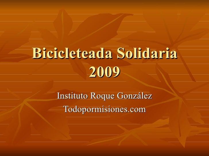 Bicicleteada Solidaria 2009 Instituto Roque González Todopormisiones.com