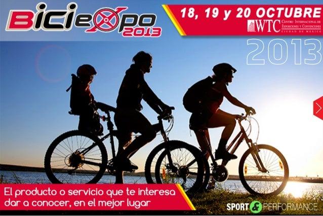 BICIEXPO 2013 El Comité Organizador  ¿Qué significó BICI EXPO 2012?  BICI EXPO 2013:  Sin lugar a dudas Bici Expo 2012 sig...