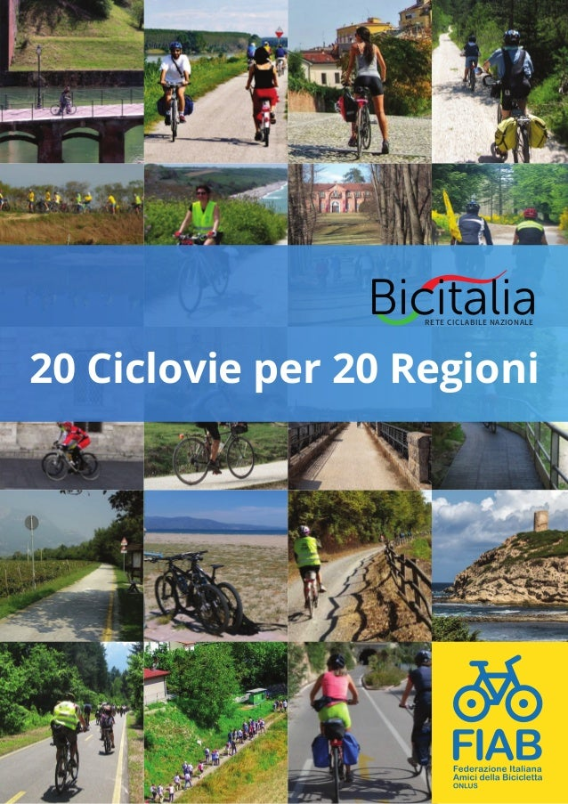 RETE CICLABILE NAZIONALE 20 Ciclovie per 20 Regioni