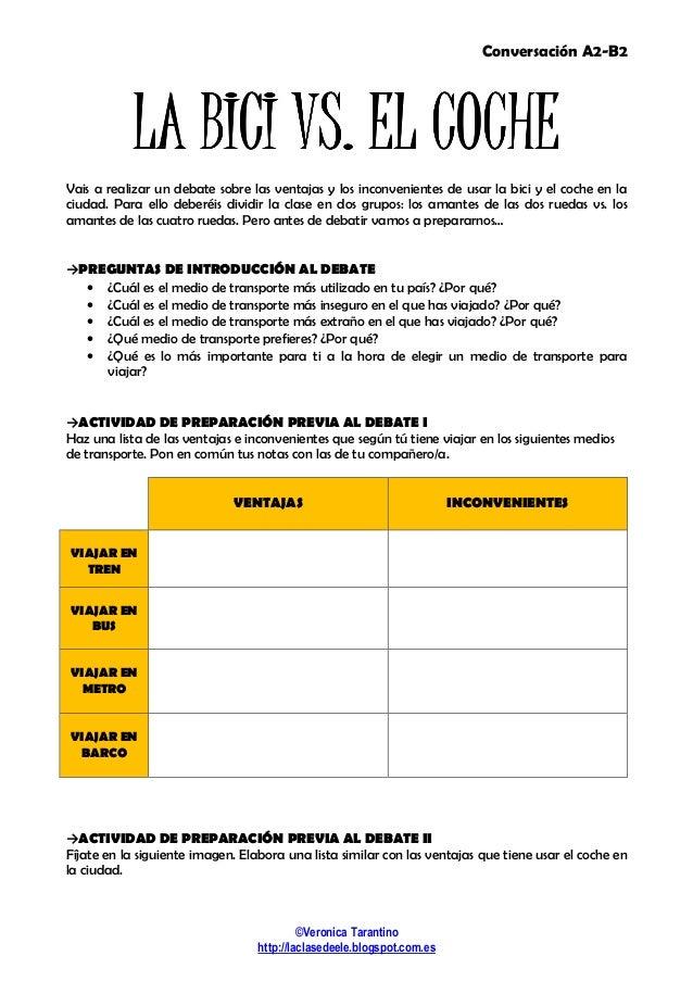 Conversación A2-B2 ©Veronica Tarantino http://laclasedeele.blogspot.com.es LA BICI VS. EL COCHELA BICI VS. EL COCHELA BICI...