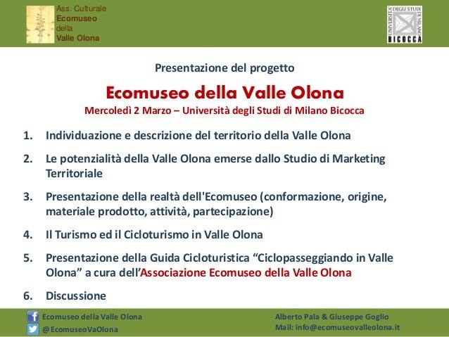 Ass. Culturale Ecomuseo della Valle Olona @EcomuseoVaOlona Ecomuseo della Valle Olona Alberto Pala & Giuseppe Goglio Mail:...