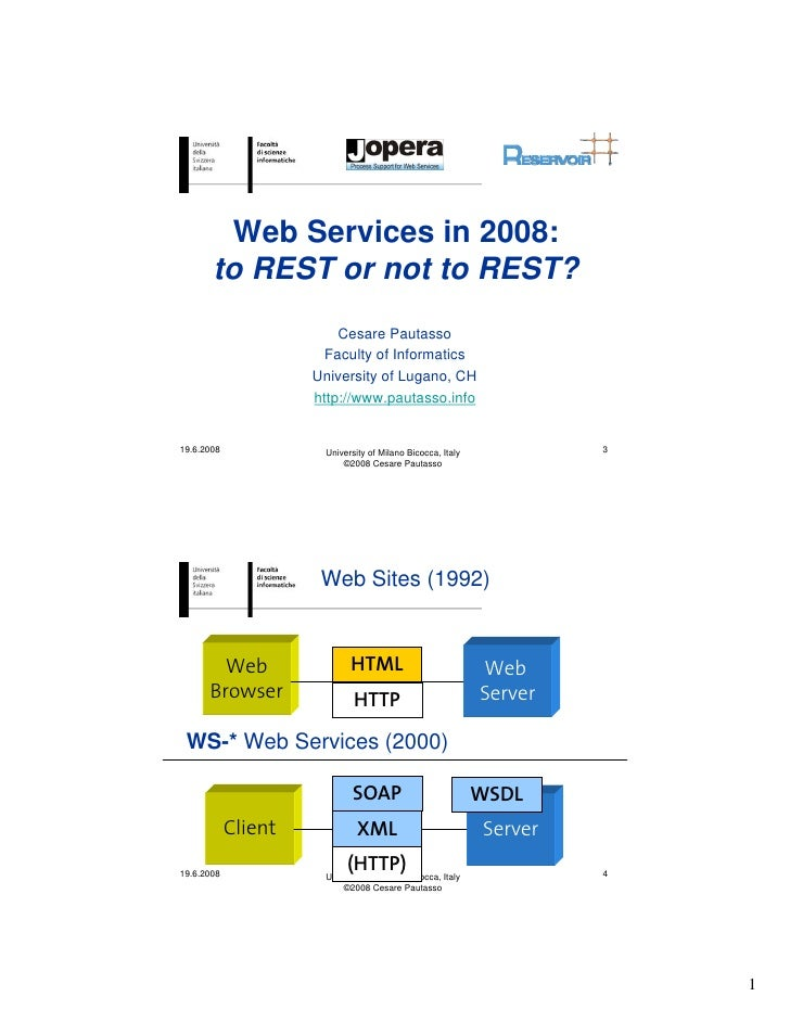 Web Services in 2008:        to REST or not to REST?                          Cesare Pautasso                        Facul...