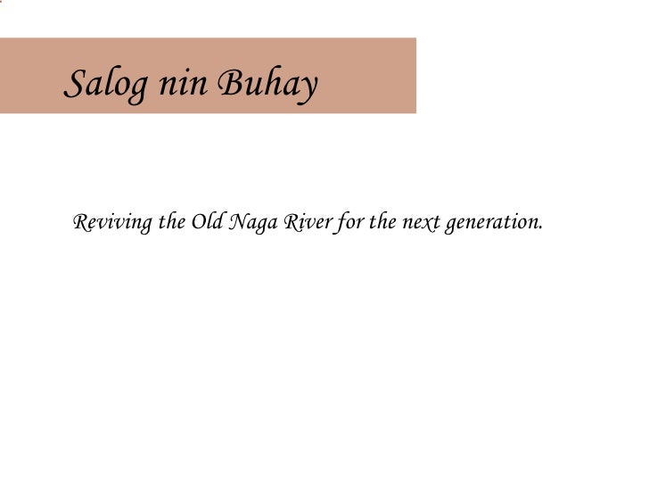Salog nin Buhay Reviving the Old Naga River for the next generation.