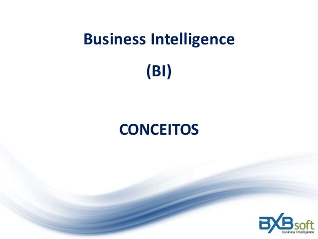 CONCEITOS Business Intelligence (BI)