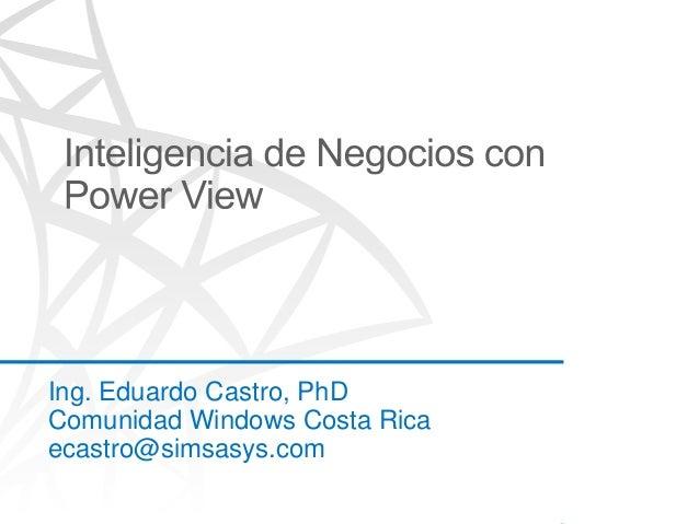 Ing. Eduardo Castro, PhDComunidad Windows Costa Ricaecastro@simsasys.com
