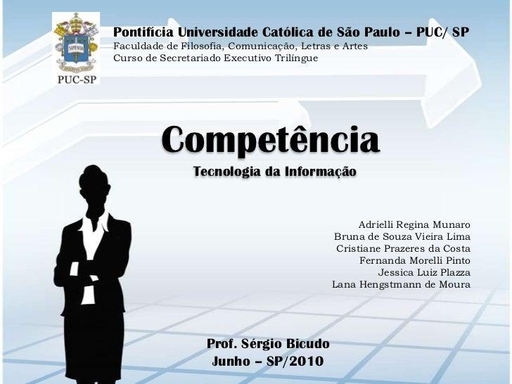 Pontifícia Universidade Católica de São Paulo – PUC/ SP <br />Faculdade de Filosofia, Comunicação, Letras e Artes<br />Cur...