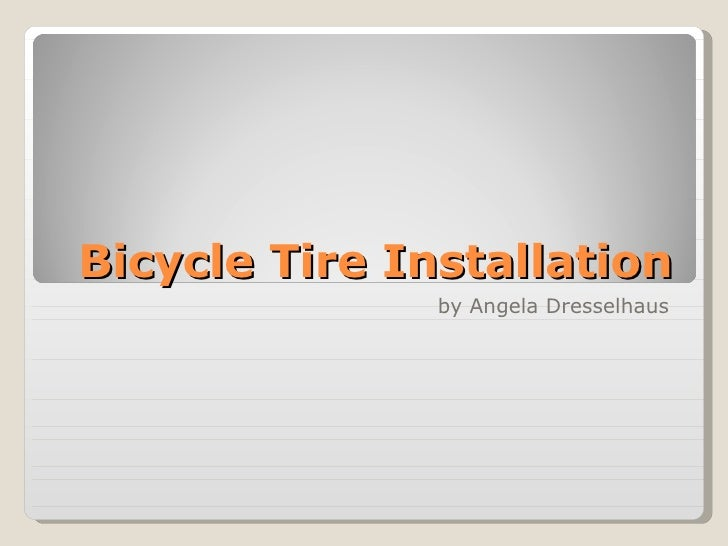 Bicycle Tire Installation by Angela Dresselhaus