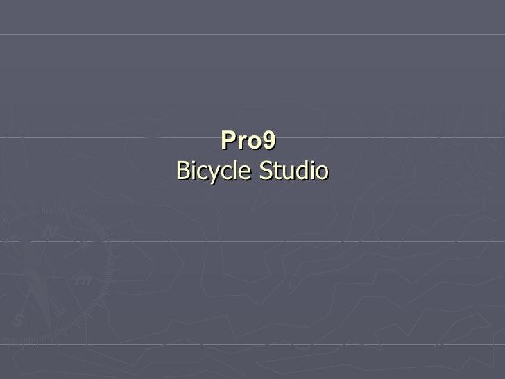 Pro9   Bicycle Studio
