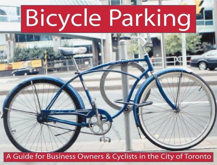 Bicycle Parking     A Guide for Business Owners & Cyclists in the City of Toronto