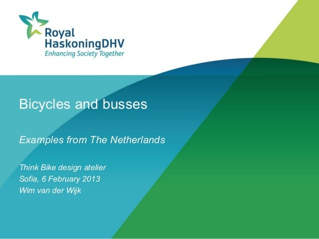 Bicycles and bussesExamples from The NetherlandsThink Bike design atelierSofia, 6 February 2013Wim van der Wijk