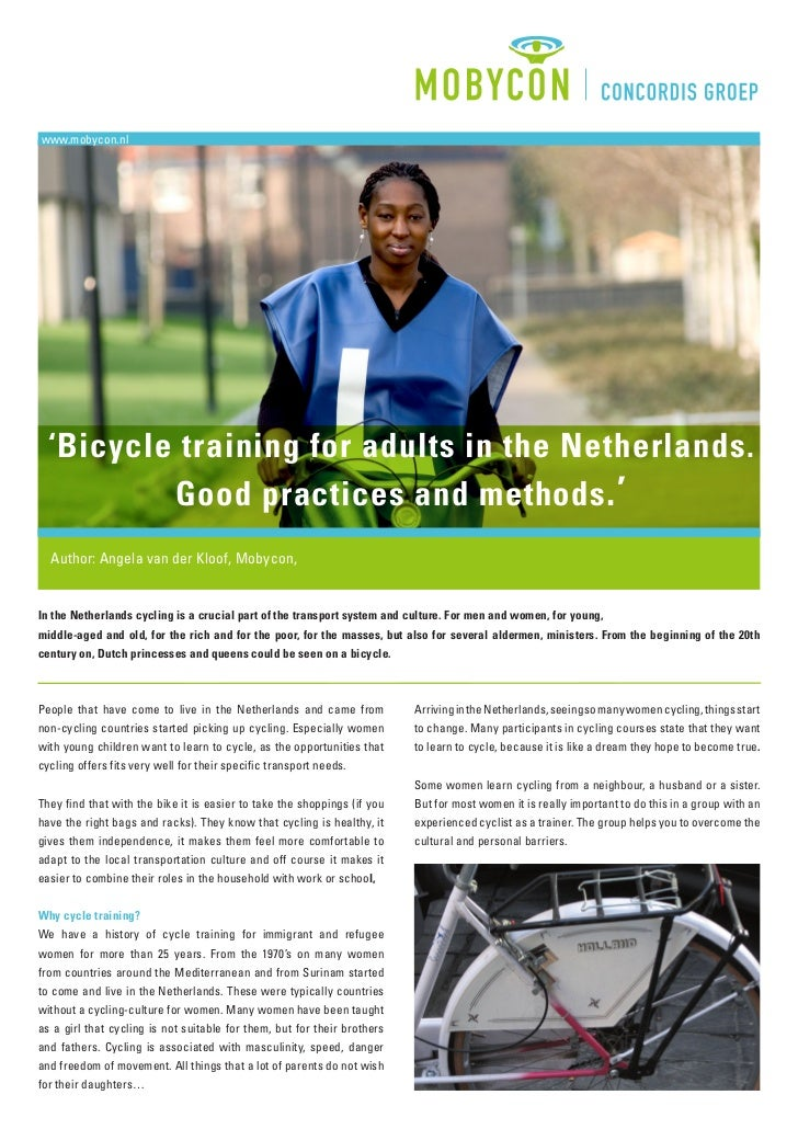 www.mobycon.nl  'Bicycle training for adults in the Netherlands.          Good practices and methods .'  Author: Angela va...