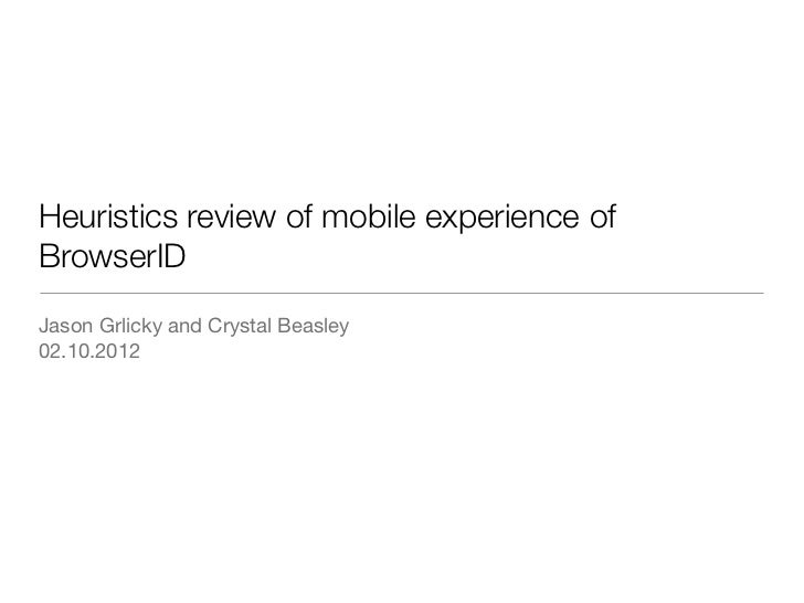 Heuristics review of mobile experience	ofBrowserIDJason Grlicky and Crystal Beasley02.10.2012