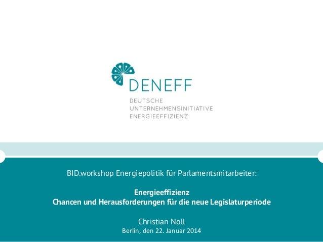 BID.workshop Energiepolitik für Parlamentsmitarbeiter: Energieeffizienz Chancen und Herausforderungen für die neue Legisla...