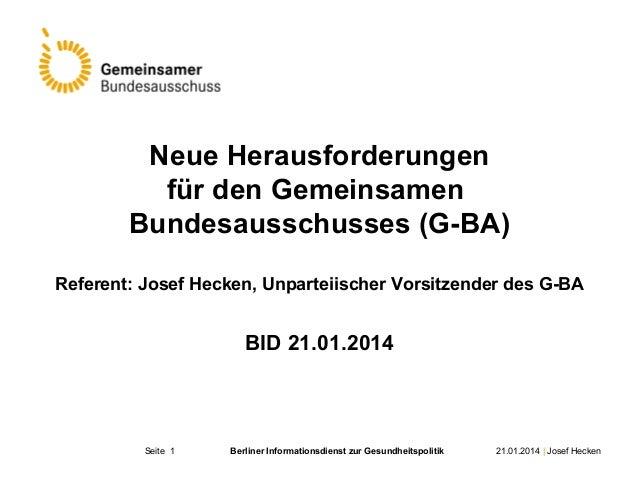 Neue Herausforderungen für den Gemeinsamen Bundesausschusses (G-BA) Referent: Josef Hecken, Unparteiischer Vorsitzender de...