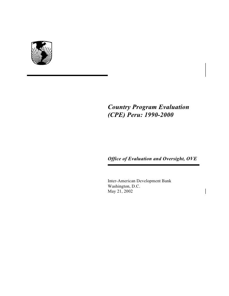 Country Program Evaluation (CPE) Peru: 1990-2000     Office of Evaluation and Oversight, OVE    Inter-American Development...