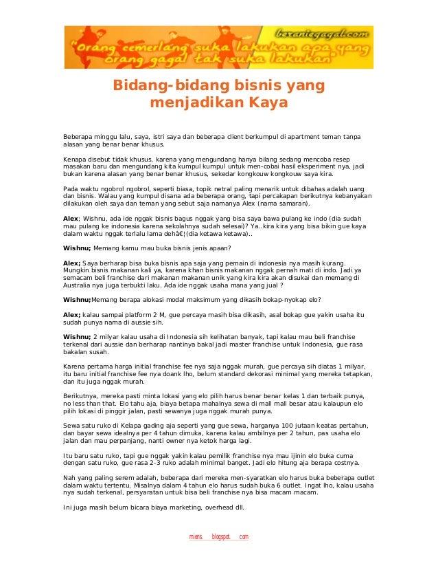 miens.blogspot.com Bidang-bidang bisnis yang menjadikan Kaya Beberapa minggu lalu, saya, istri saya dan beberapa client be...