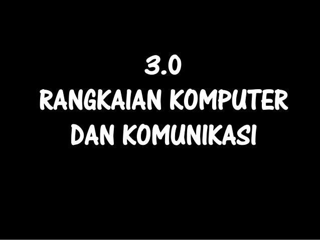 3.0RANGKAIAN KOMPUTER  DAN KOMUNIKASI