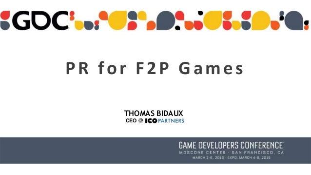 PR for F2P Games THOMAS BIDAUX CEO @