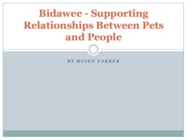 Bidawee - Supporting Relationships Between Pets and People BY MINDY FARBER