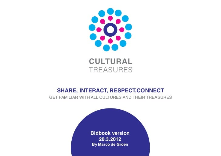 SHARE, INTERACT, RESPECT,CONNECTGET FAMILIAR WITH ALL CULTURES AND THEIR TREASURES                Bidbook version         ...