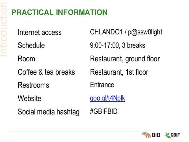 PRACTICAL INFORMATION Introduction Internet access CHLANDO1 / p@ssw0light Schedule 9:00-17:00, 3 breaks Room Restaurant, g...