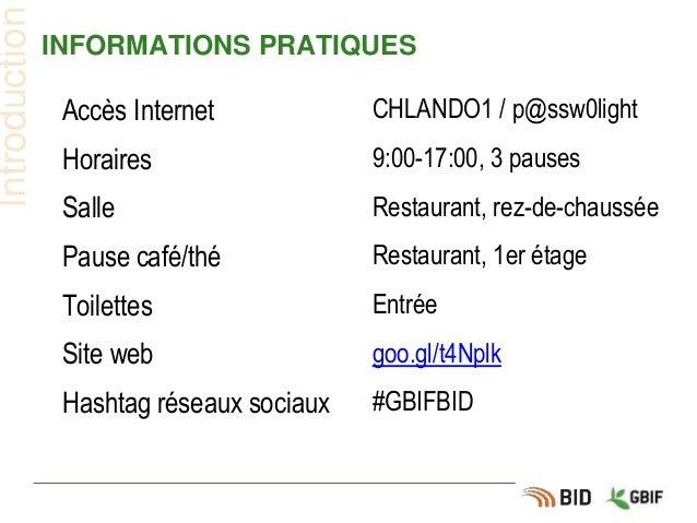INFORMATIONS PRATIQUES Introduction Accès Internet CHLANDO1 / p@ssw0light Horaires 9:00-17:00, 3 pauses Salle Restaurant, ...