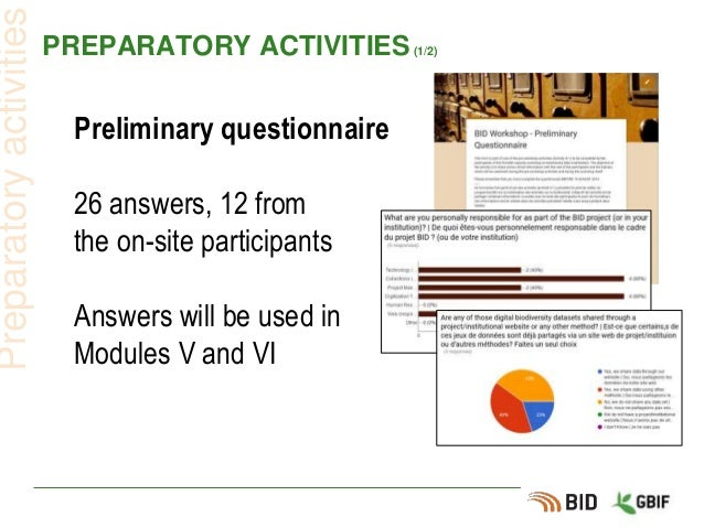 PREPARATORY ACTIVITIES(1/2) Preliminary questionnaire 26 answers, 12 from the on-site participants Answers will be used in...