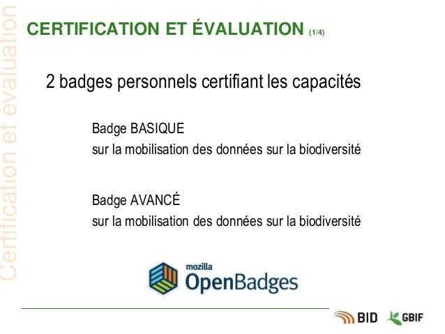 CERTIFICATION ET ÉVALUATION (1/4) 2 badges personnels certifiant les capacités Certificationetévaluation Badge BASIQUE sur...
