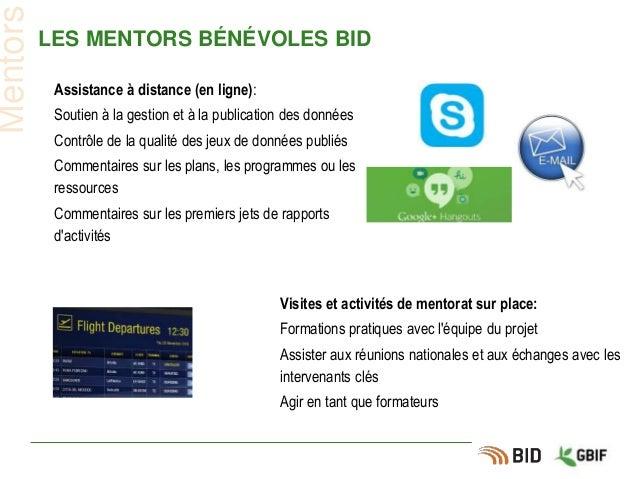 LES MENTORS BÉNÉVOLES BID Mentors Visites et activités de mentorat sur place: Formations pratiques avec l'équipe du projet...