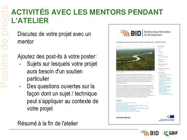 ACTIVITÉS AVEC LES MENTORS PENDANT L'ATELIER Postersdeprojets Discutez de votre projet avec un mentor Ajoutez des post-its...
