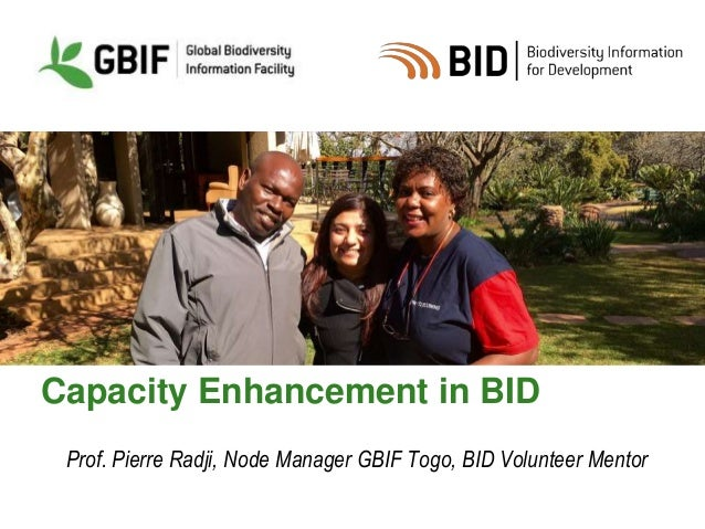 Capacity Enhancement in BID Prof. Pierre Radji, Node Manager GBIF Togo, BID Volunteer Mentor