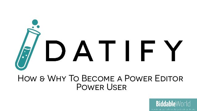 How & Why To Become a Power Editor Power User
