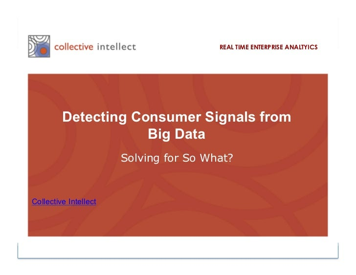 REAL TIME ENTERPRISE ANALTYICS               Detecting Consumer Signals from                           Big Data           ...