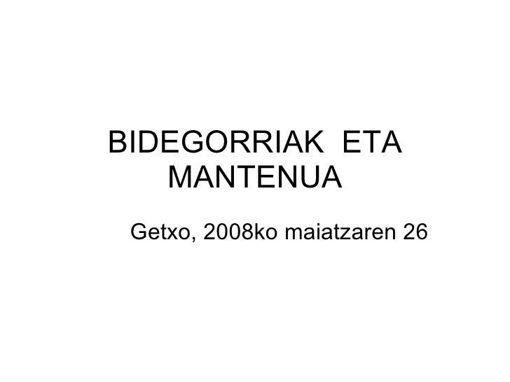 BIDEGORRIAK  ETA MANTENUA Getxo, 2008ko maiatzaren 26