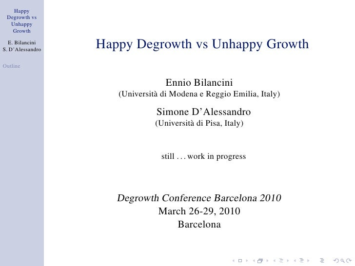 Happy  Degrowth vs   Unhappy    Growth   E. Bilancini S. D'Alessandro   aHappy Degrowth vs Unhappy Growth Outline         ...