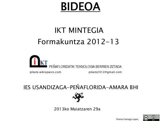 BIDEOAIKT MINTEGIAIES USANDIZAGA-PEÑAFLORIDA-AMARA BHI2013ko Maiatzaren 29aFormakuntza 2012-13pikate.wikispaces.comRoman S...