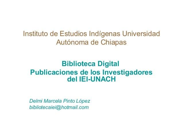 Instituto de Estudios Indígenas Universidad Autónoma de Chiapas Biblioteca Digital Publicaciones de los Investigadores del...