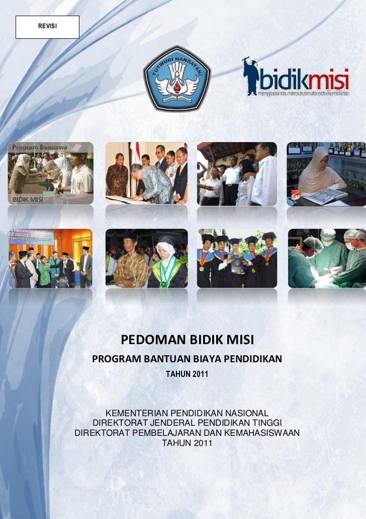 REVISI                 PEDOMAN BIDIK MISI            PROGRAM BANTUAN BIAYA PENDIDIKAN                         TAHUN 2011  ...