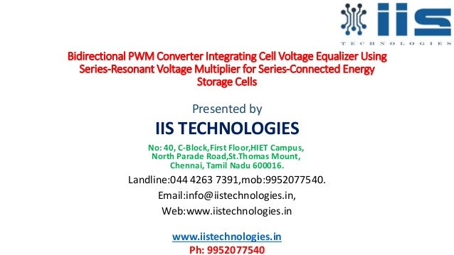 Bidirectional PWM Converter Integrating Cell Voltage Equalizer Using Series-Resonant Voltage Multiplier for Series-Connect...
