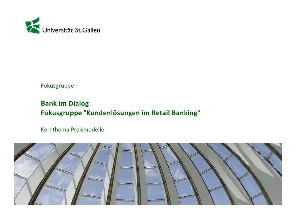 "FokusgruppeBankimDialogBank im DialogFokusgruppe""KundenlösungenimRetailBanking""KernthemaPreismodelleKernthema Preis..."