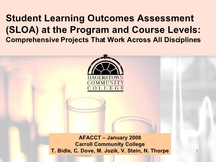 Student Learning Outcomes Assessment  (SLOA) at the Program and Course Levels: Comprehensive Projects That Work Across All...