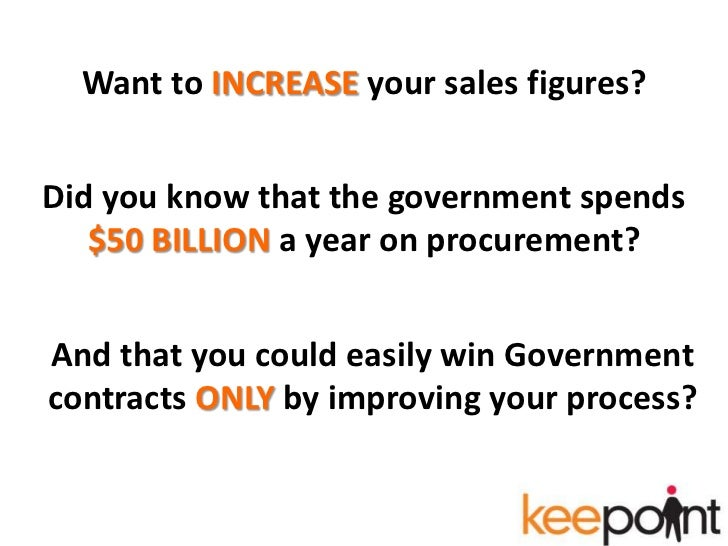 Want to INCREASE your sales figures?<br />Did you know that the government spends $50 BILLION a year on procurement?<br />...