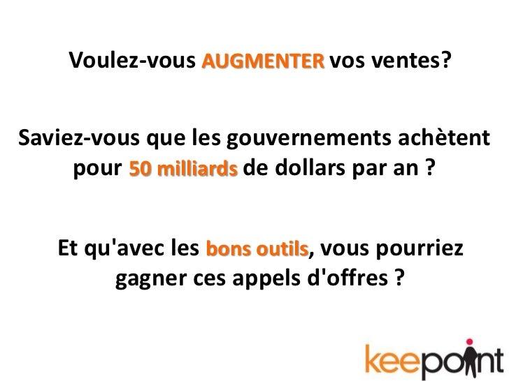 Voulez-vousAUGMENTER vos ventes?<br />Saviez-vous que les gouvernements achètent pour 50 milliards de dollars par an ?<br ...